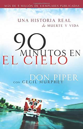 90 minutos en el cielo: Una historia real de vida y muerte (Spanish Language Edition)