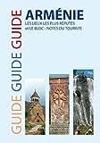 Guide Arménie : Les lieux les plus réputés et le bloc-notes du touriste
