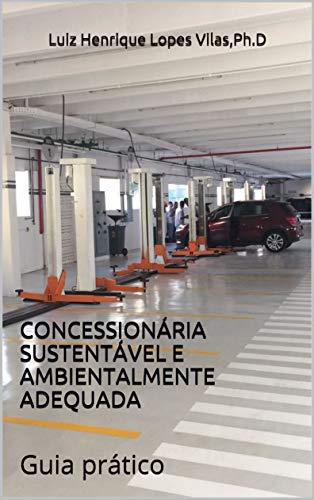 CONCESIONARIO SOSTENIBLE Y AMBIENTALMENTE ADECUADO: Guía práctica (Libro 2 de sostenibilidad)