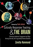 Culturally Responsive Teaching and The Brain: Promoting Authentic Engagement and Rigor Among Culturally and Linguistically Diverse Students - Paperback by Zaretta L. (Lynn) Hammond