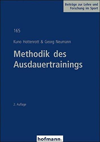 Methodik des Ausdauertrainings (Beiträge zur Lehre und Forschung im Sport)