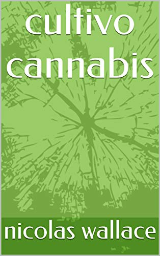 cultivo cannabis (Portuguese Edition)