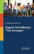 """A Study Guide for August Strindberg's """"The Stronger"""" (Drama For Students) by [Cengage Learning Gale]"""