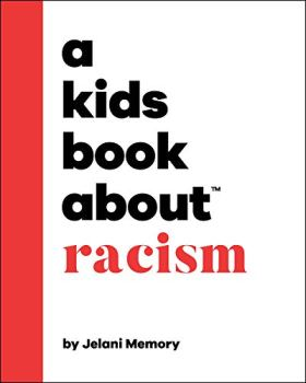 A Kids Book About Racism by [Jelani Memory] A Kids Book About Racism is indeed a kid's book about racism.