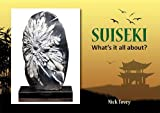 Suiseki: What's it all about?