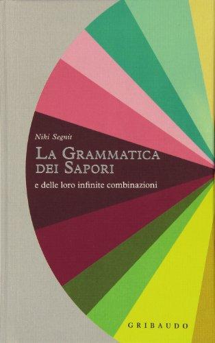 Grammatica dei sapori e delle loro infinite combinazioni