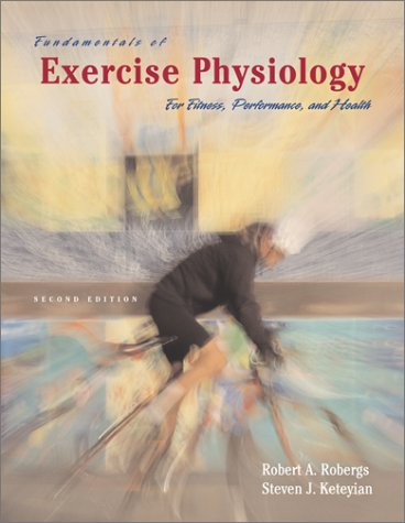 Fundamentals of Exercise Physiology : For Fitness, Performance, and Health