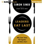 Simon Sinek - Leaders Eat Last Why Some Teams Pull Together and Others Dont