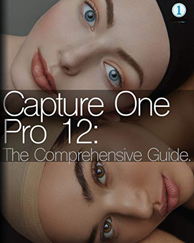 Capture One Pro 12: The Comprehensive Guide