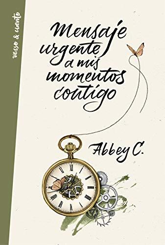 Mensaje urgente a mis momentos contigo (Verso&Cuento)