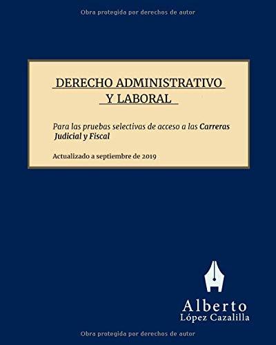 Derecho Administrativo y Laboral: Temas para la preparación de las pruebas de acceso a las Carreras