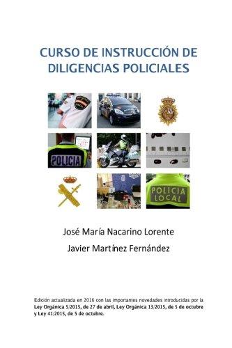 Curso de Instruccion de Diligencias Policiales: Manual teorico y practico para redactar un atestado