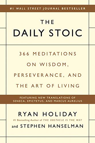 The Daily Stoic: 366 Meditations on Wisdom, Perseverance, and the...