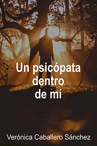 Un psicópata dentro de mí de Verónica Caballero Sánchez