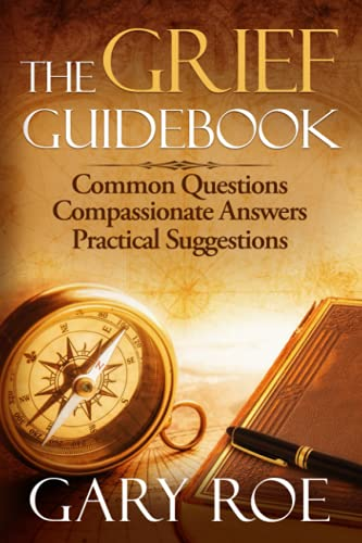 The Grief Guidebook: Common Questions, Compassionate...