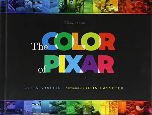 The color of pixar: (history of pixar, book about movies, art of pixar)
