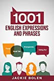1001 English Expressions and Phrases: Common Sentences and Dialogues Used by Native...