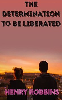 The Determination To Be Liberated (English Edition)