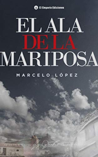 EL ALA DE LA MARIPOSA de MARCELO LÓPEZ