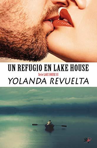 Un refugio en Lake House de Yolanda Revuelta