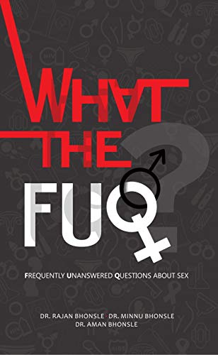 What The Fuq? : Frequently Unanswered Questions About Sex