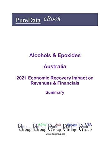 Alcohols & Epoxides Australia Summary: 2021 Economic Rec