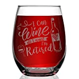 Shop4Ever I Can Wine All I Want I'm Retired Bottle Laser Engraved Stemless Wine Glass
