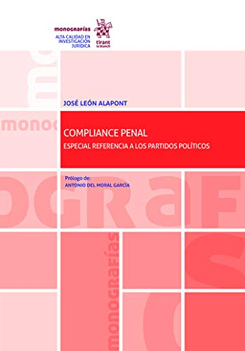 Criminal Compliance. Special reference to political parties (Monographs) (Spanish Edition)