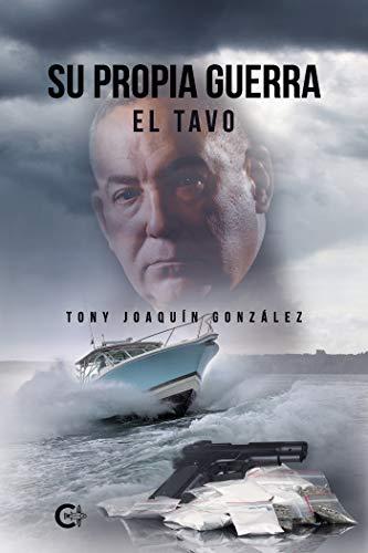 Su propia guerra: El tavo de Tony Joaquín González