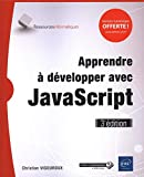 Apprendre à développer avec JavaScript (3e édition)