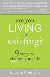 """cover of """"Are You Living or Existing? 9 steps to change your life"""" by Kimanzi Constable"""