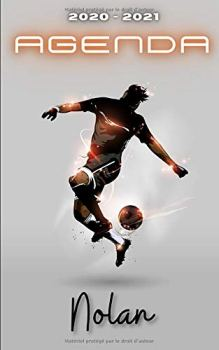 Agenda 2020 2021 Nolan: Agenda Scolaire Foot Personnalisable ⚽ Cadeau pour NOLAN ⚽ Prénom Agenda personnalisé   Journalier   Football   Garçon Ado   Collège Primaire Lycée Étudiant