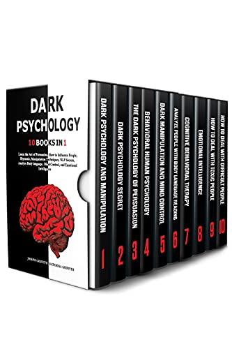 DARK PSYCHOLOGY: 10 BOOKS IN 1 : Learn the Art of...