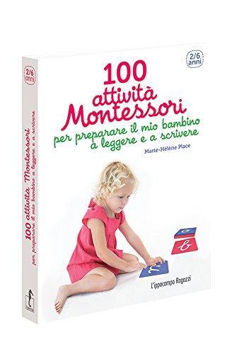 100 attivit Montessori per preparare il mio bambino a leggere e a scrivere. 2-6 anni