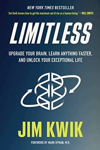 Limitless: Upgrade Your Brain, Learn Anything Faster, and Unlock Your Exceptional Life by [Jim Kwik]