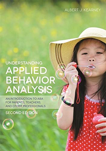 Understanding Applied Behavior Analysis: An Introduction to...