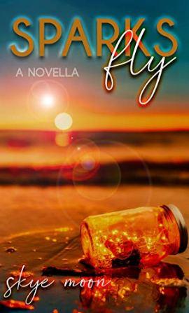 Sparks Fly: A Novella (North Carrollton Book 1) by [Skye Moon]
