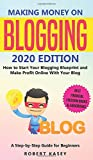 Making Money on Blogging: 2020 edition - How to Start Your Blogging Blueprint and Make Profit Online With Your Blog - How do Peolple Make Money ... (Best Financial Freedom Books & Audiobooks) (Hardcover)