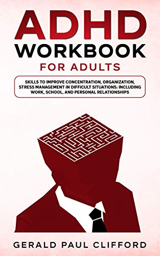 ADHD Workbook for Adults: Skills to Improve Concentration,...