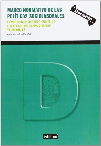 Marco Normativo de las Políticas Sociolaborales: La protección jurídico-social de los colectivos