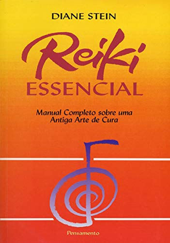 Essential Reiki: Complete Manual on an Ancient Art of Healing