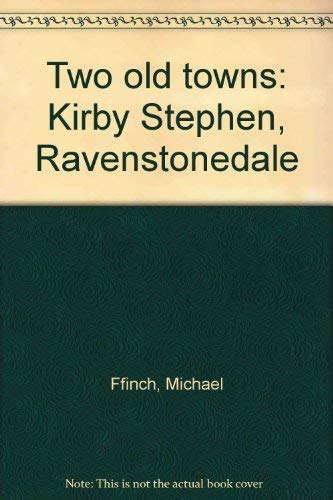 Two old towns: Kirby Stephen, Ravenstonedale