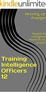 Training Intelligence Officers 12: Models for intelligence research and analysis (South African Intelligence Library)