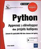 Python - Apprenez à développer des projets ludiques (couvre la spécialité ISN des...