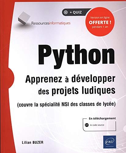 Python - Apprenez à développer des projets ludiques (couvre la spécialité ISN des classes de...