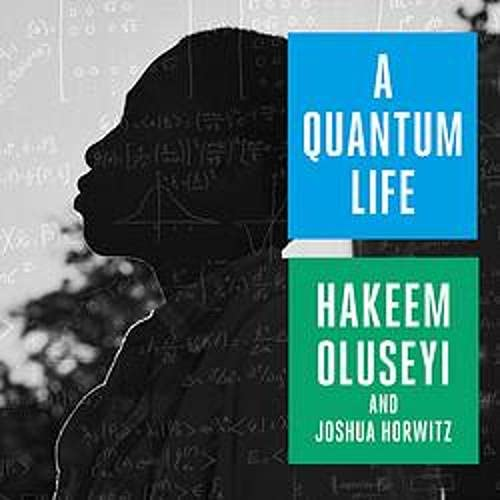 A Quantum Life by Hakeem Oluseyi, Joshua Horwitz   Audiobook   Audible.com