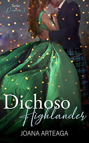 Dichoso Highlander: Serie Danvers nº 3 de Joana Arteaga