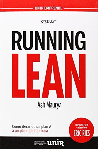 Running Lean: Cómo iterar de un plan A a un plan que funciona (UNIR Emprende)