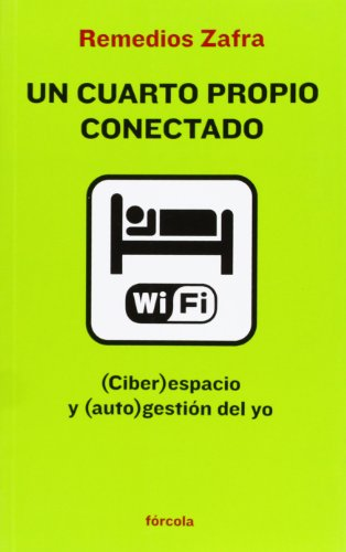 Un cuarto propio conectado: (Ciber)espacio y (auto)gestión del yo (Señales)