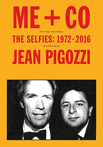Jean Pigozzi: Me + Co: The Selfies: 1972-2017